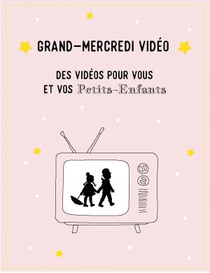 Videos Grand-Mercredi