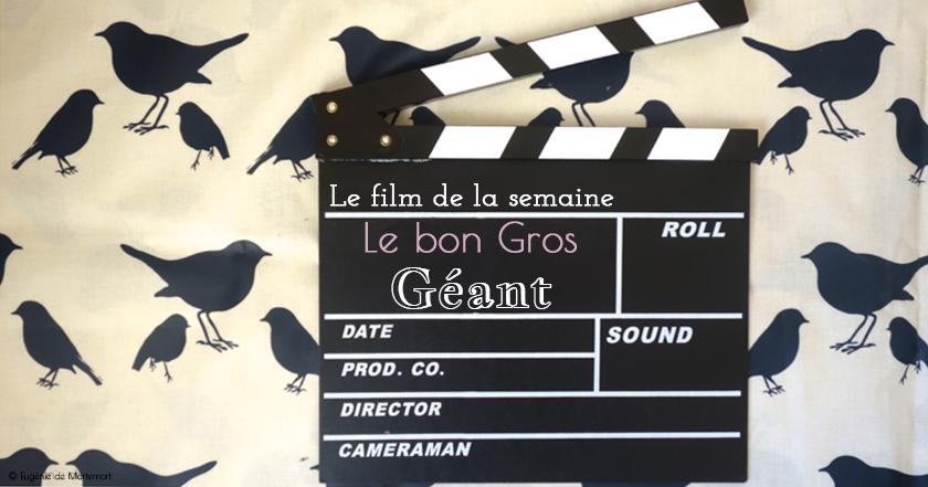 Cinéma : « Le Bon gros géant »