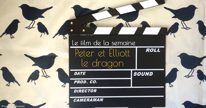 Cinéma Peter Et Elliott Le Dragon Dès 6 Ans Grand Mercredi