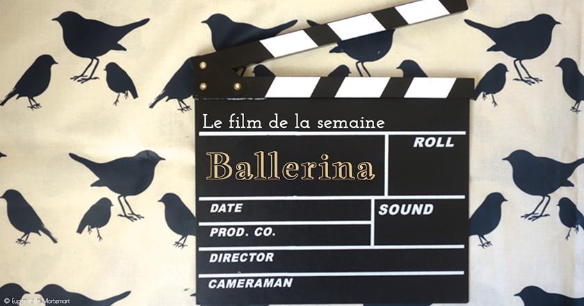 Cinéma : « Ballerina »