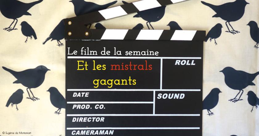 """Film """"Et les Mistrals gagnants"""""""