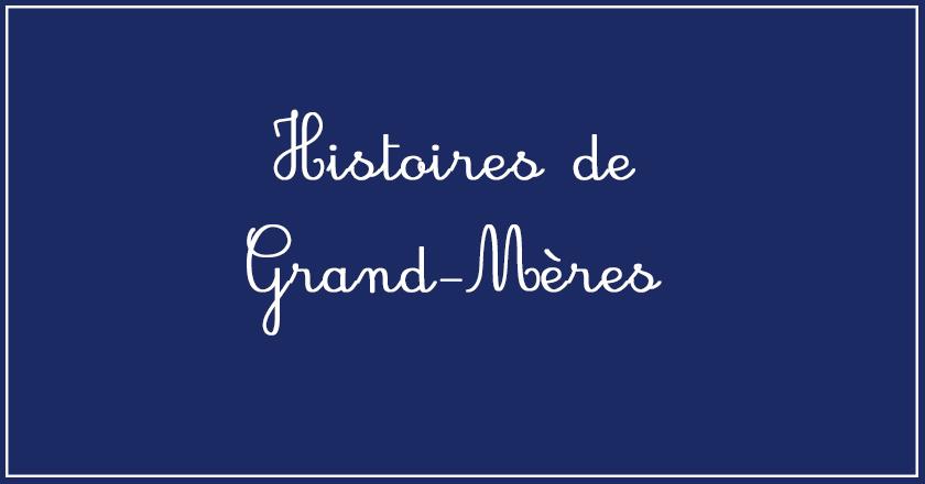 Histoires de Grand-Mères