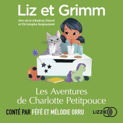 Liz et Grimm 5 - Les aventures de Charlotte Petitpouce