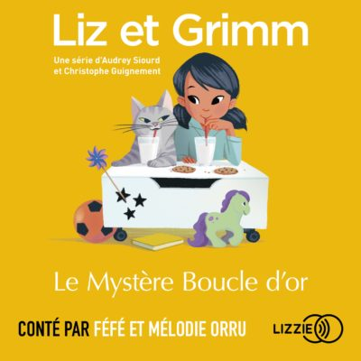 Liz et Grimm 7 - Le Mystère Boucle d'or